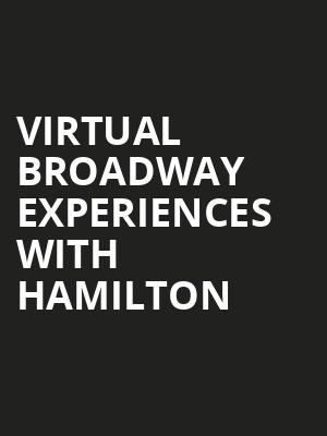 Virtual Broadway Experiences with HAMILTON, Virtual Experiences for Bismarck, Bismarck