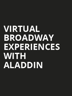 Virtual Broadway Experiences with ALADDIN, Virtual Experiences for Bismarck, Bismarck